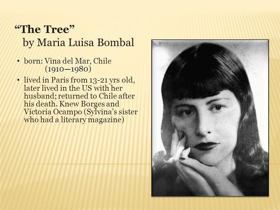 The Tree by Maria Luisa Bombal born: Vina del Mar, Chile (1910—1980)