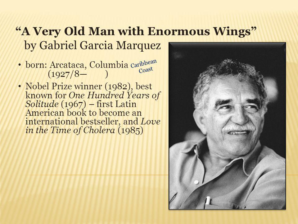 A Very Old Man with Enormous Wings by Gabriel Garcia Marquez