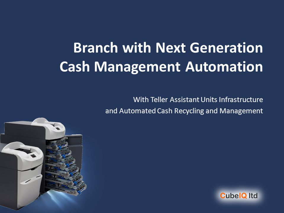 Branch with Next Generation Cash Management Automation