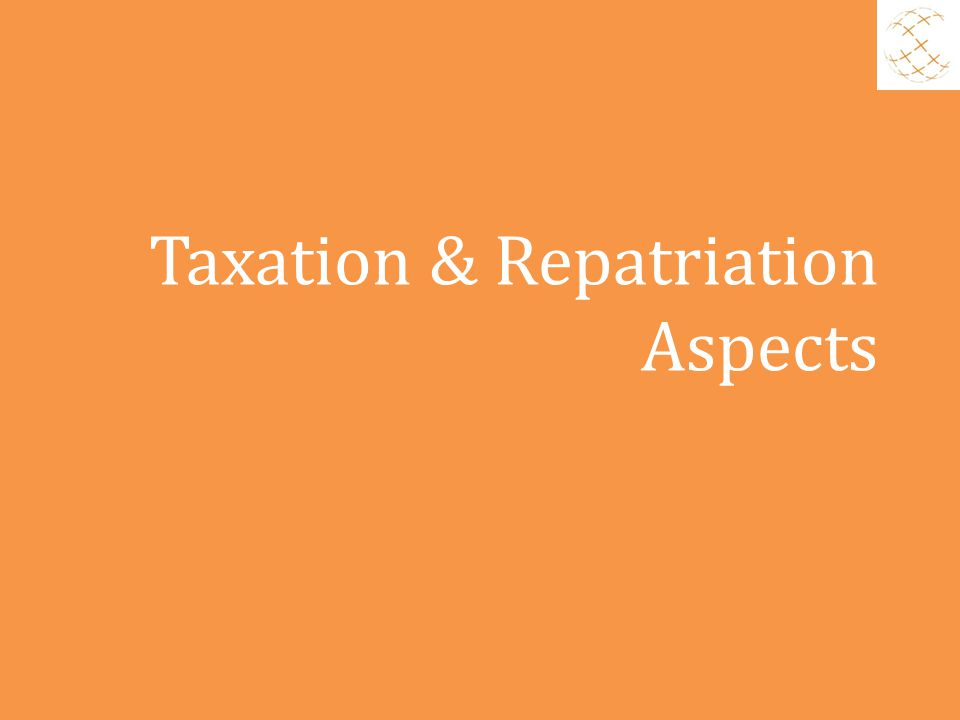 Taxation & Repatriation Aspects