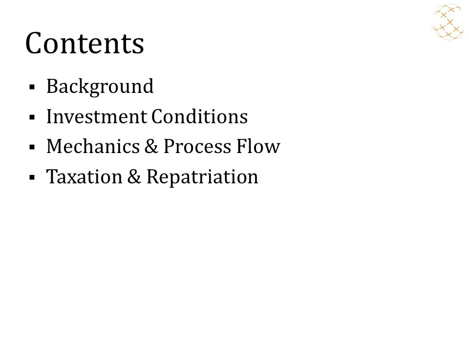 Contents Background Investment Conditions Mechanics & Process Flow