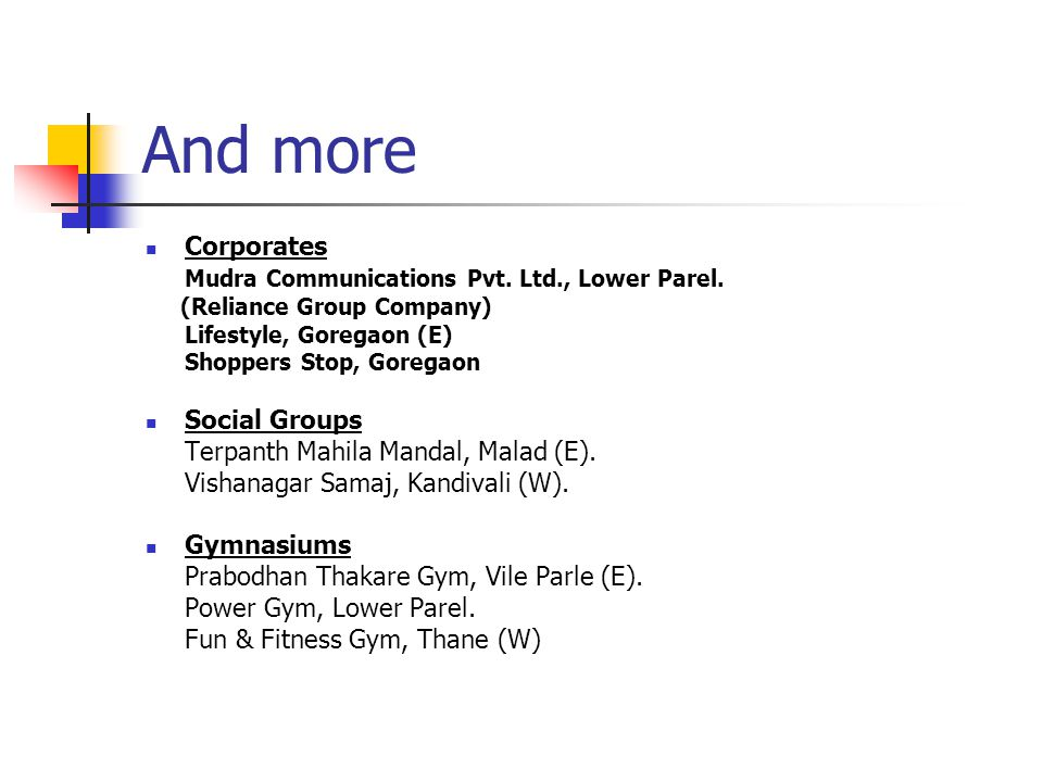 And more Corporates Mudra Communications Pvt. Ltd., Lower Parel.