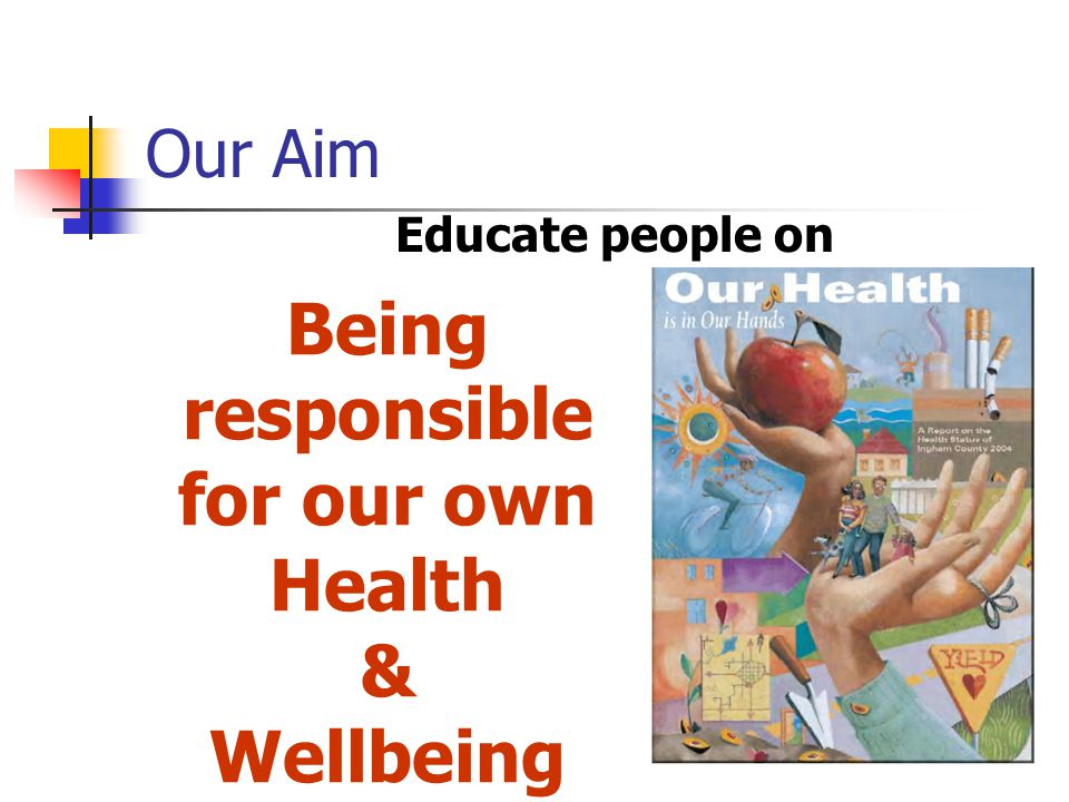 Being responsible for our own Health