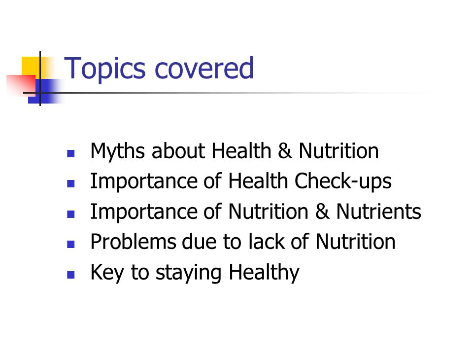 Topics covered Myths about Health & Nutrition