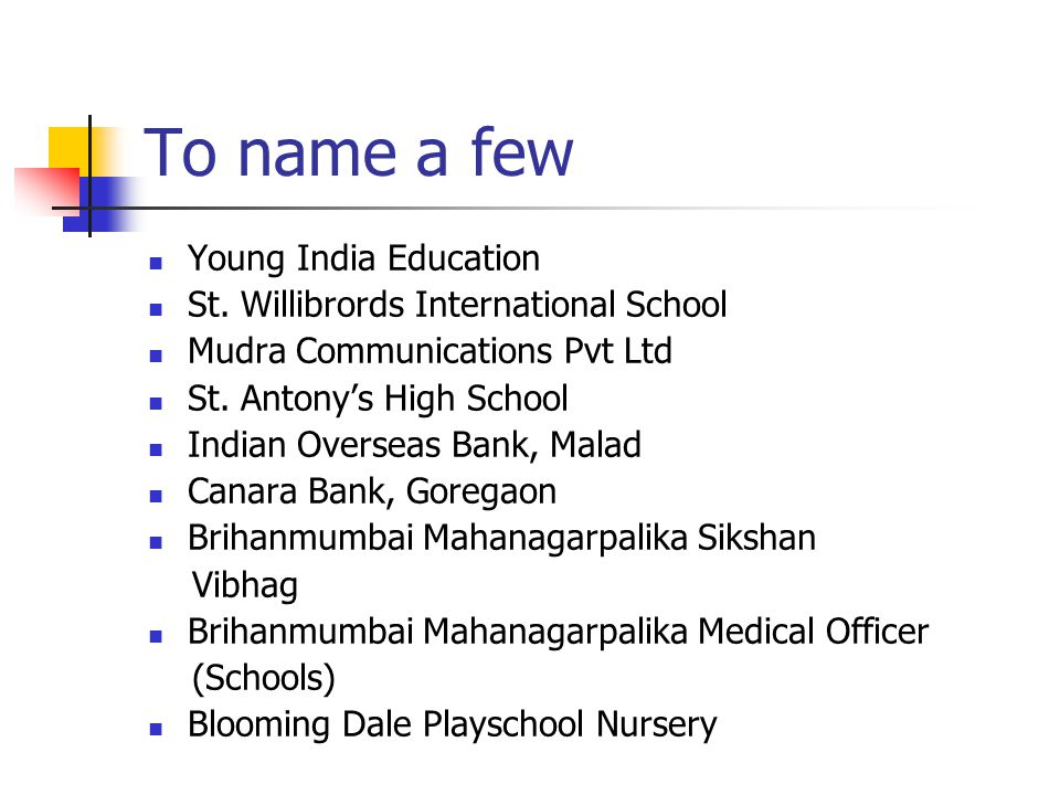 To name a few Young India Education