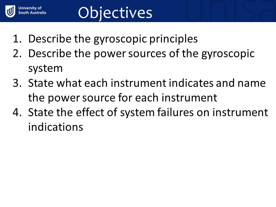 Objectives Describe the gyroscopic principles