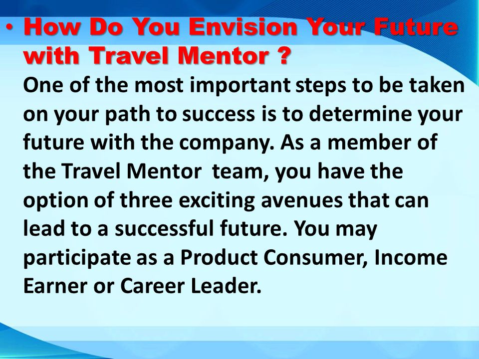 How Do You Envision Your Future with Travel Mentor