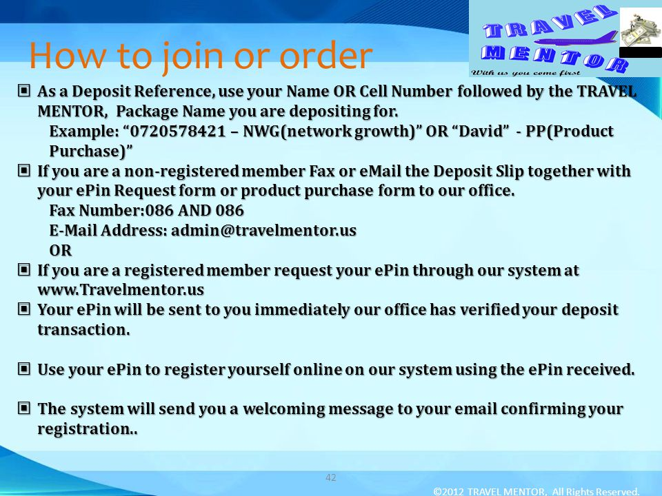 How to join or order As a Deposit Reference, use your Name OR Cell Number followed by the TRAVEL MENTOR, Package Name you are depositing for.
