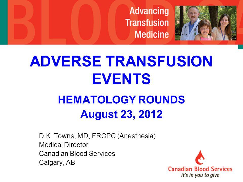 ADVERSE TRANSFUSION EVENTS