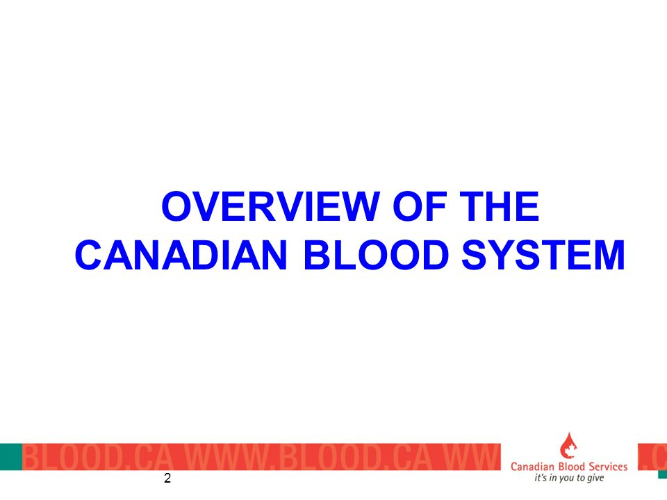 OVERVIEW OF THE CANADIAN BLOOD SYSTEM