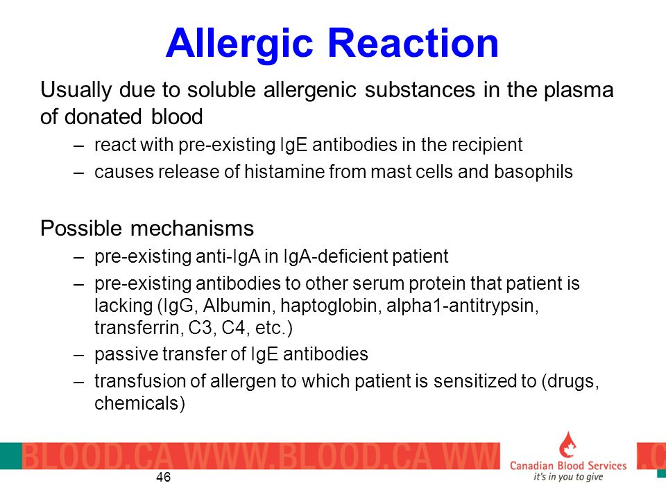Allergic Reaction Usually due to soluble allergenic substances in the plasma of donated blood.