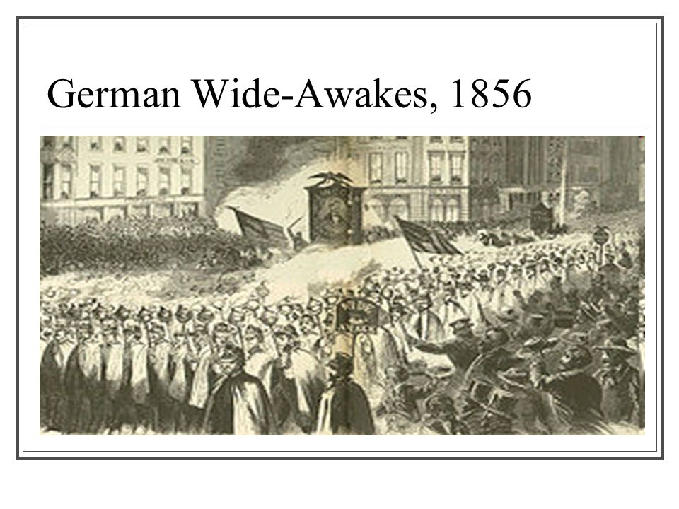 German Wide-Awakes, 1856