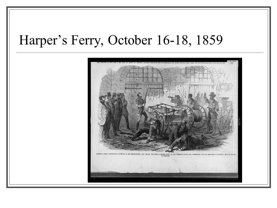 Harper's Ferry, October 16-18, 1859