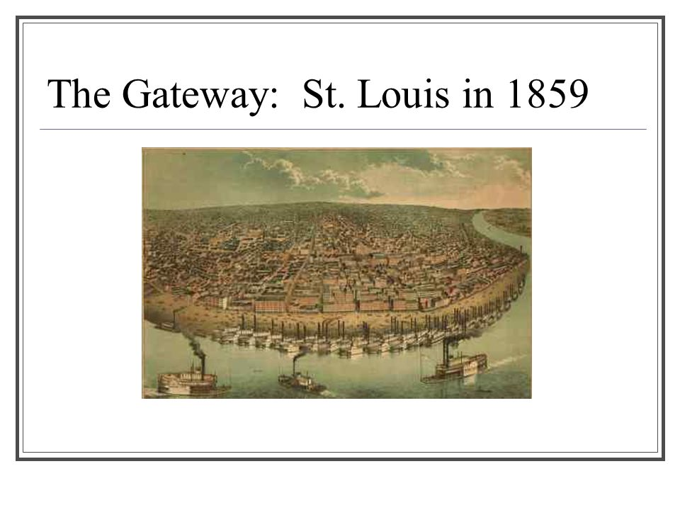 The Gateway: St. Louis in 1859