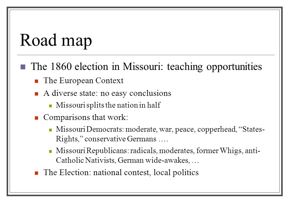 Road map The 1860 election in Missouri: teaching opportunities