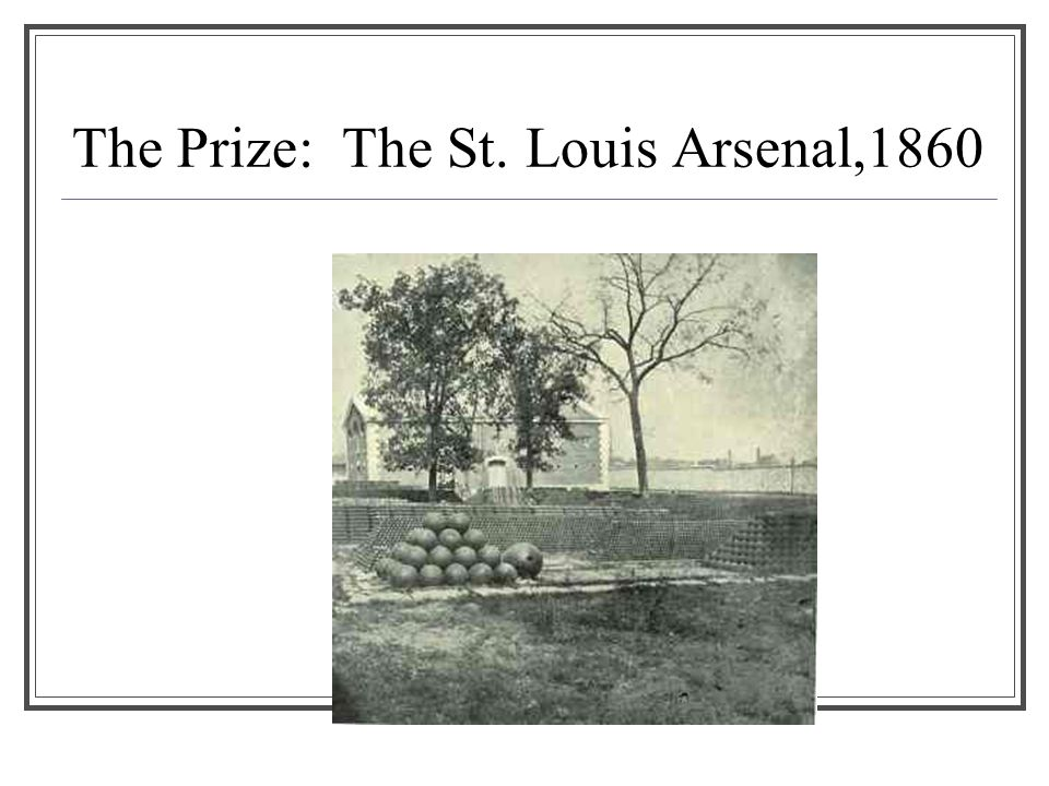 The Prize: The St. Louis Arsenal,1860