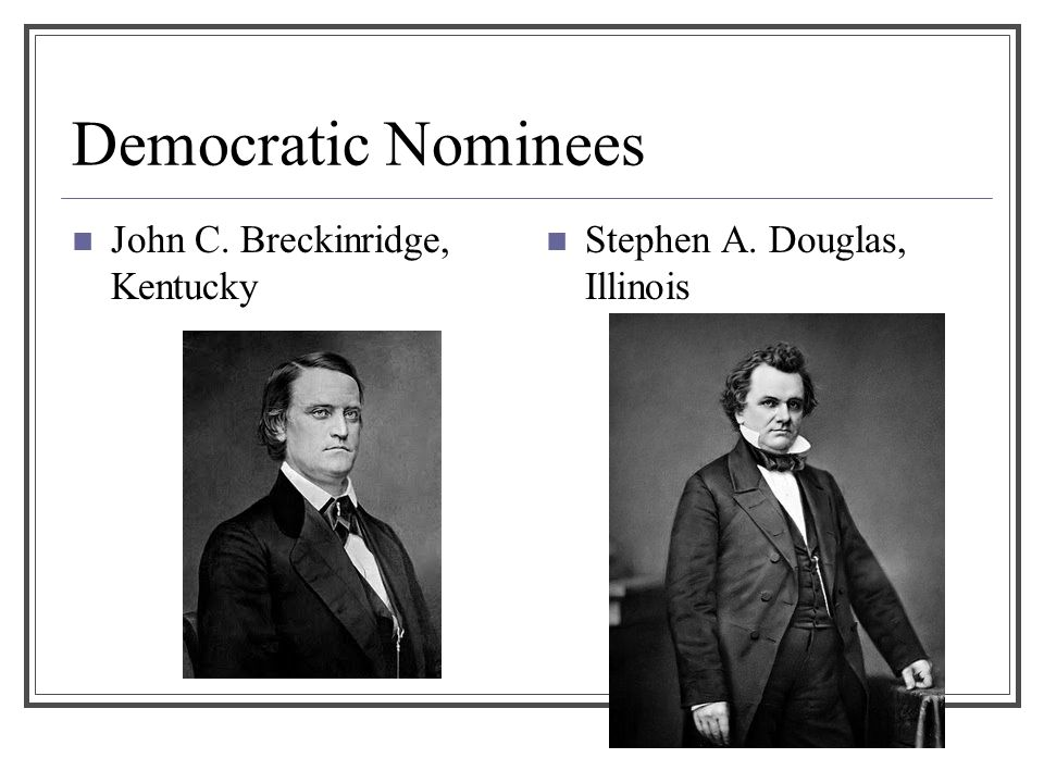 Democratic Nominees John C. Breckinridge, Kentucky