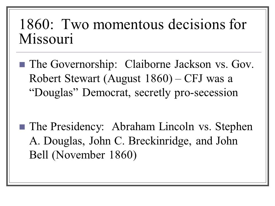 1860: Two momentous decisions for Missouri