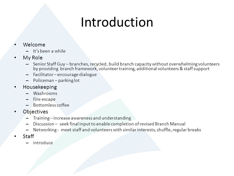 Introduction Welcome My Role Housekeeping Objectives Staff