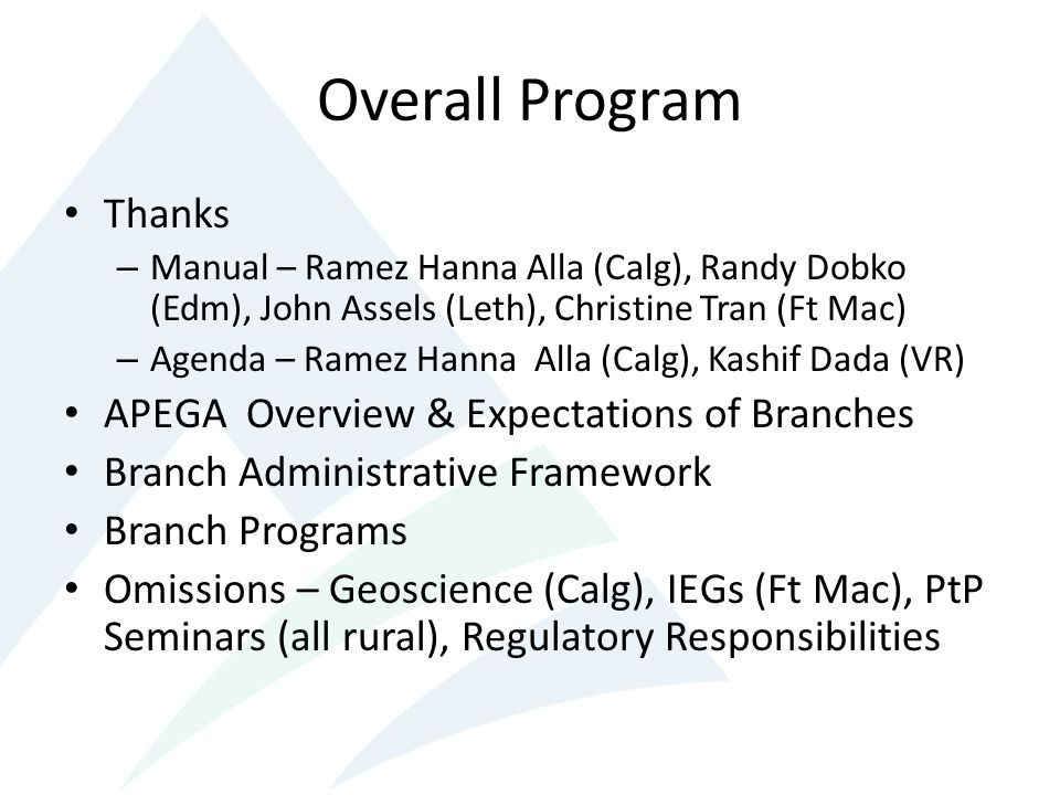 Overall Program Thanks APEGA Overview & Expectations of Branches