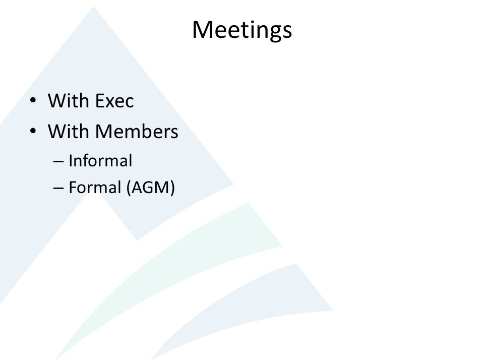 Meetings With Exec With Members Informal Formal (AGM)