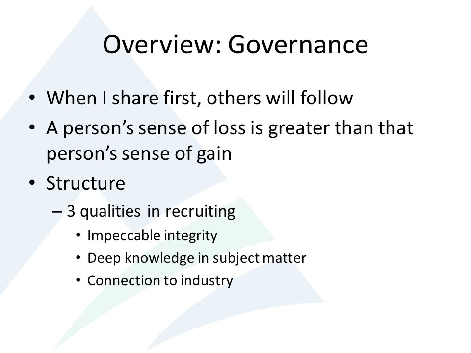 Overview: Governance When I share first, others will follow