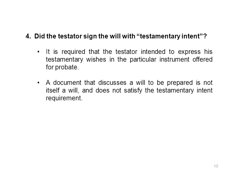 Did the testator sign the will with testamentary intent