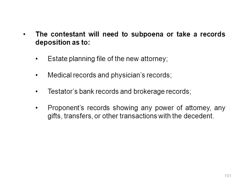 The contestant will need to subpoena or take a records deposition as to: