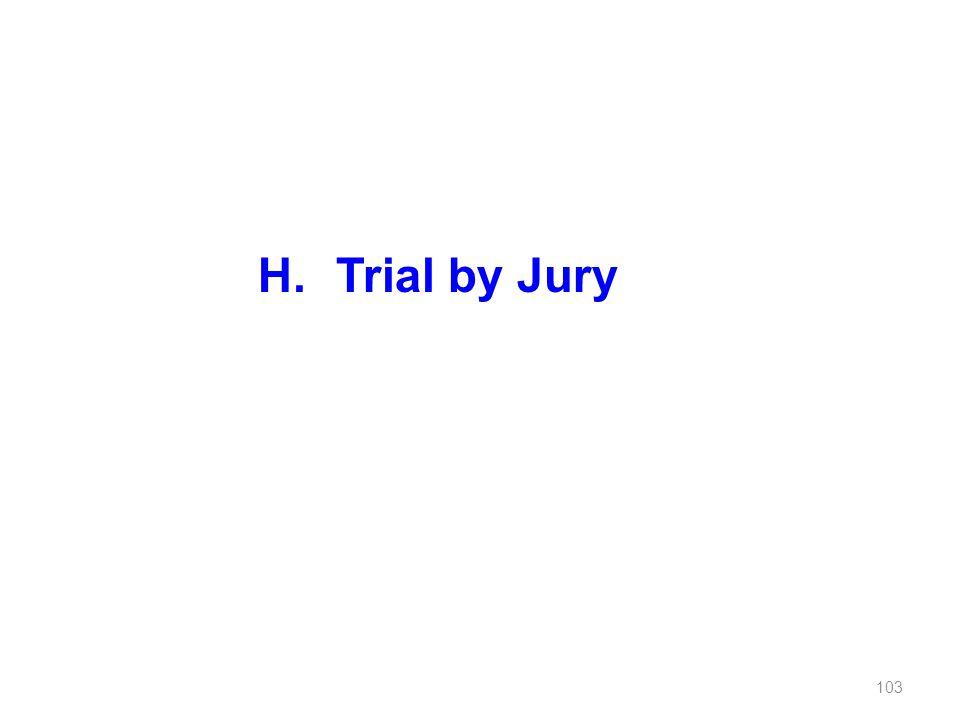 H. Trial by Jury