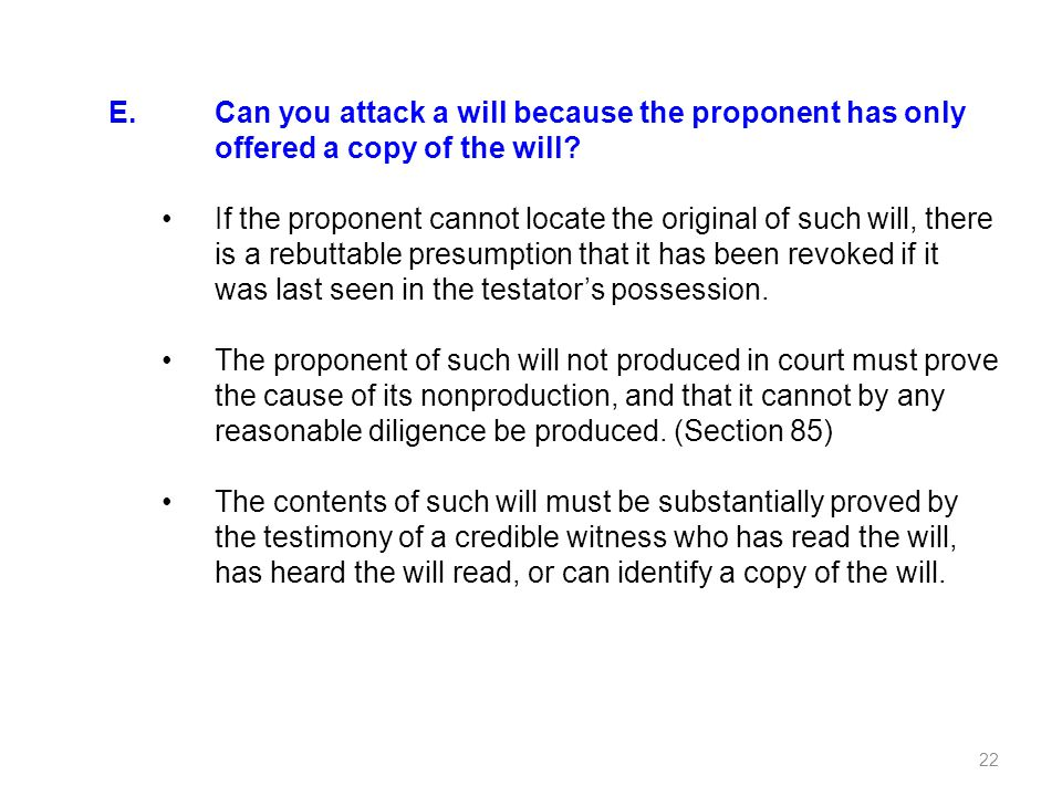 Can you attack a will because the proponent has only