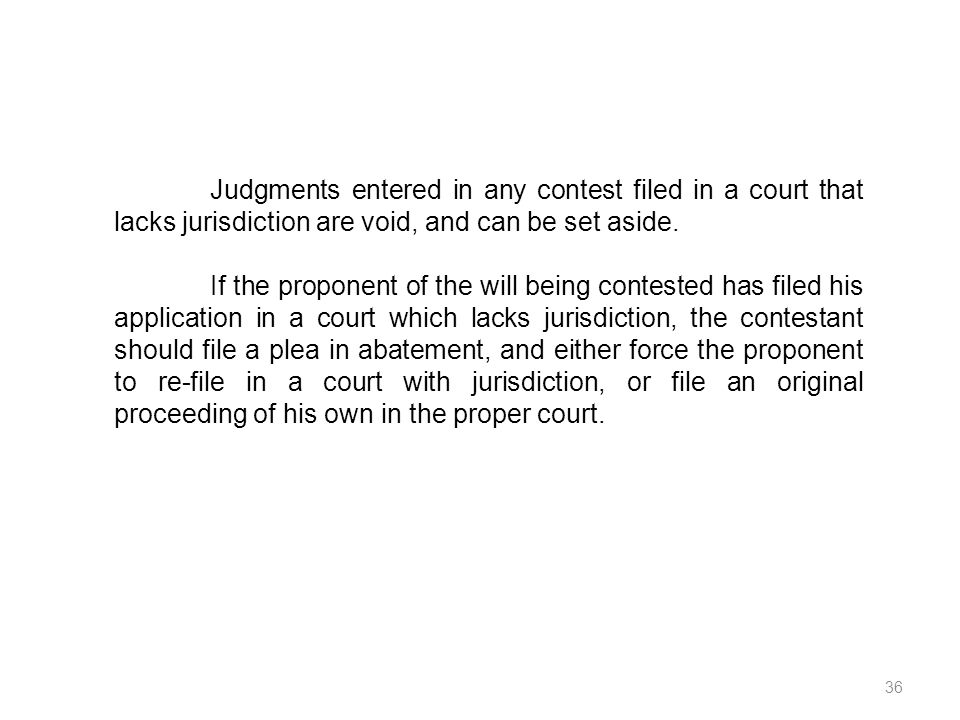 Judgments entered in any contest filed in a court that lacks jurisdiction are void, and can be set aside.