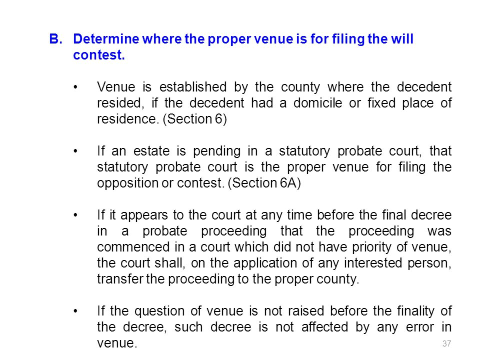 Determine where the proper venue is for filing the will contest.