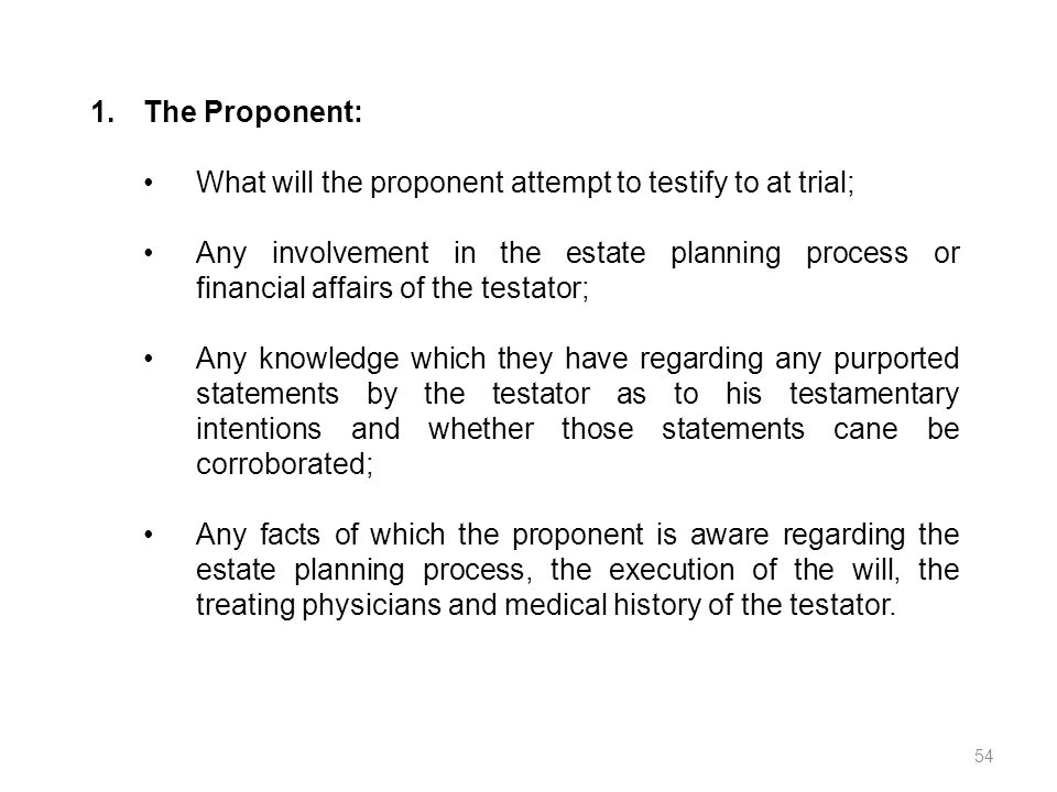 The Proponent: What will the proponent attempt to testify to at trial;