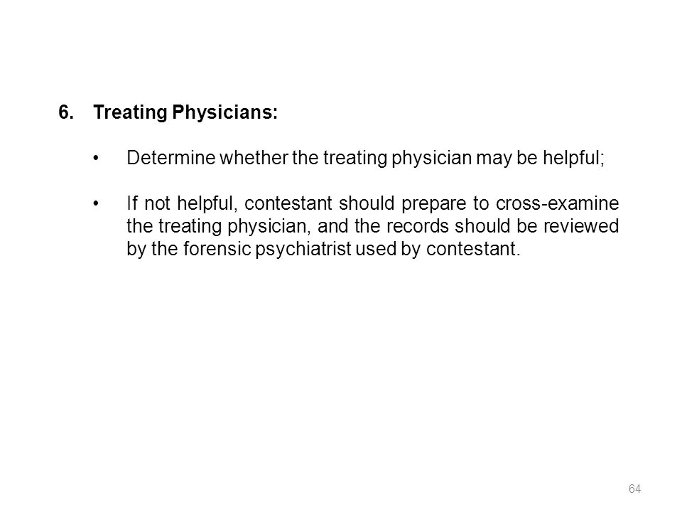 Treating Physicians: Determine whether the treating physician may be helpful;