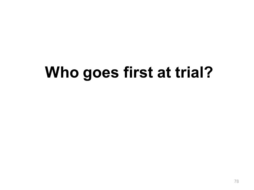 Who goes first at trial