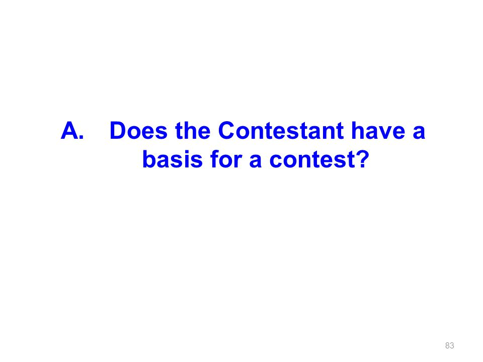 Does the Contestant have a basis for a contest