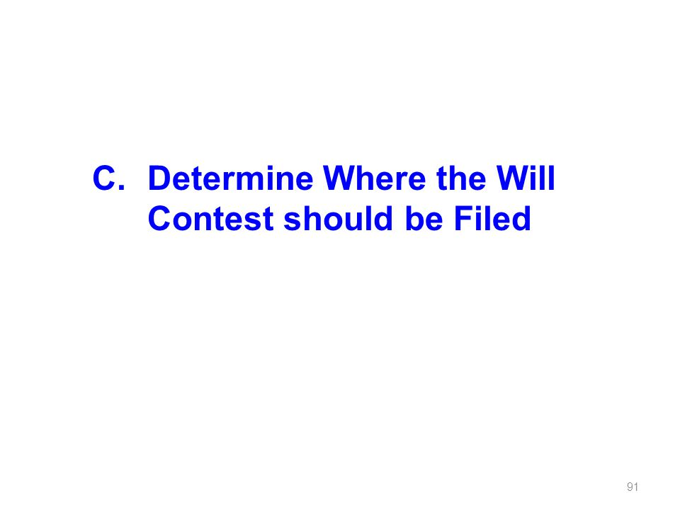 C. Determine Where the Will Contest should be Filed