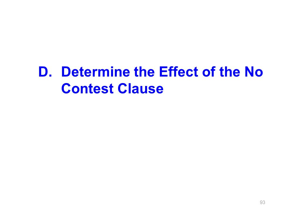 D. Determine the Effect of the No Contest Clause
