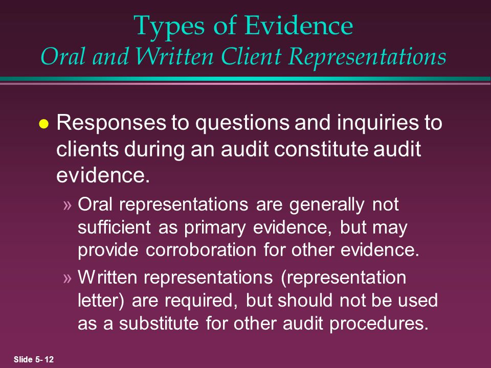 Types of Evidence Oral and Written Client Representations