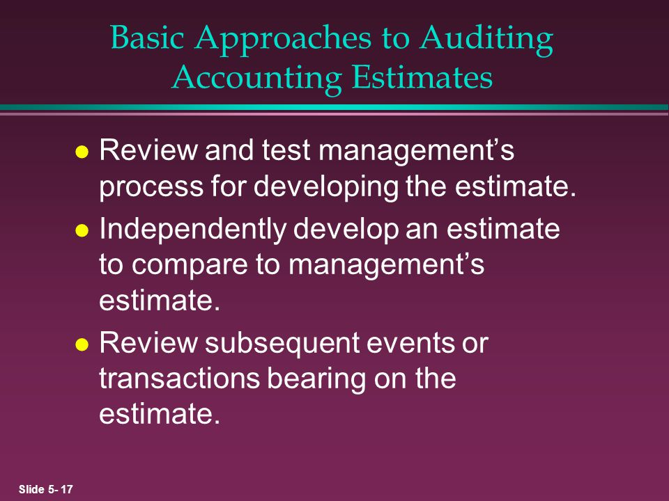 Basic Approaches to Auditing Accounting Estimates