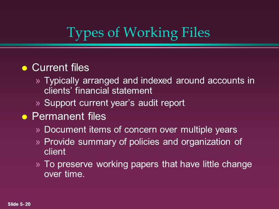Types of Working Files Current files Permanent files