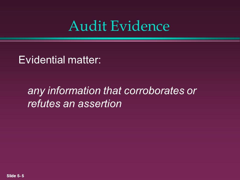 Audit Evidence Evidential matter: