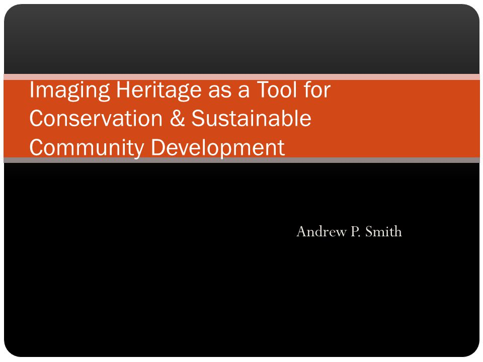 Imaging Heritage as a Tool for Conservation & Sustainable Community Development
