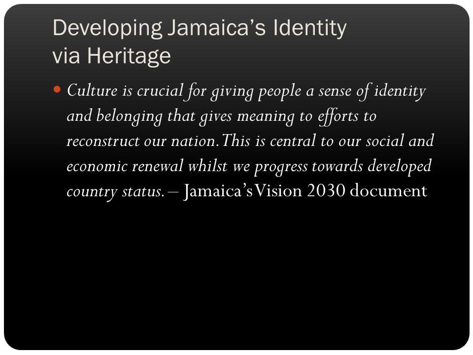 Developing Jamaica's Identity via Heritage