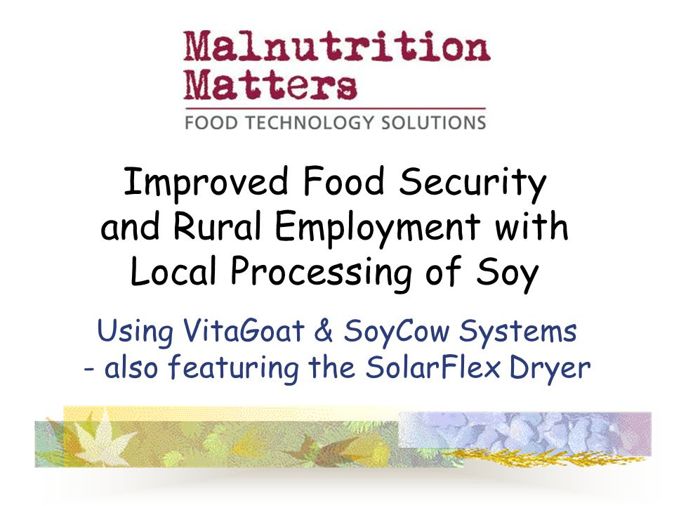 Using VitaGoat & SoyCow Systems - also featuring the SolarFlex Dryer