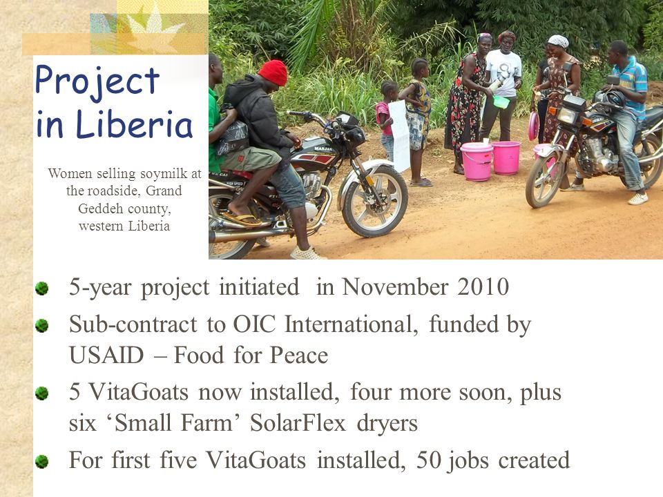 Project in Liberia 5-year project initiated in November 2010