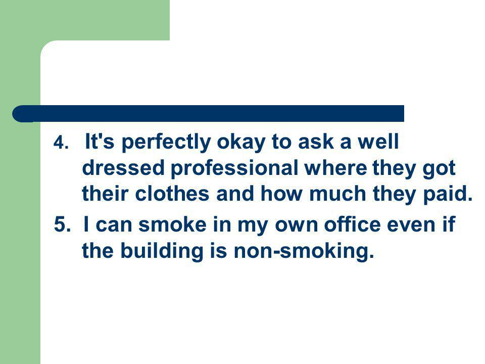 5. I can smoke in my own office even if the building is non-smoking.