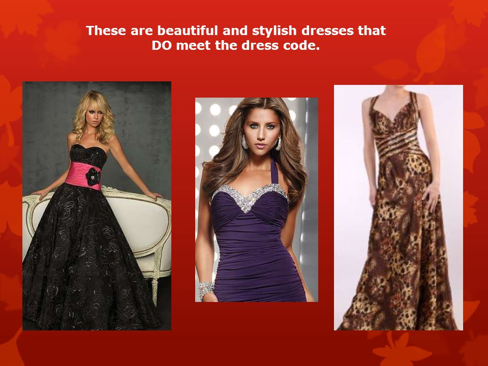 These are beautiful and stylish dresses that