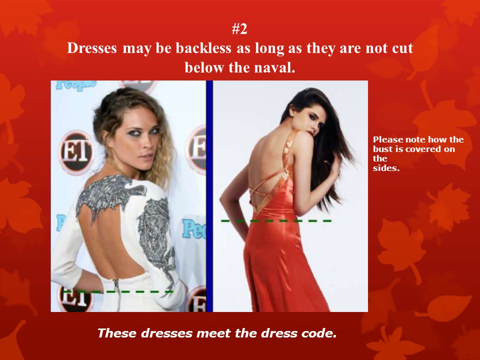 Dresses may be backless as long as they are not cut