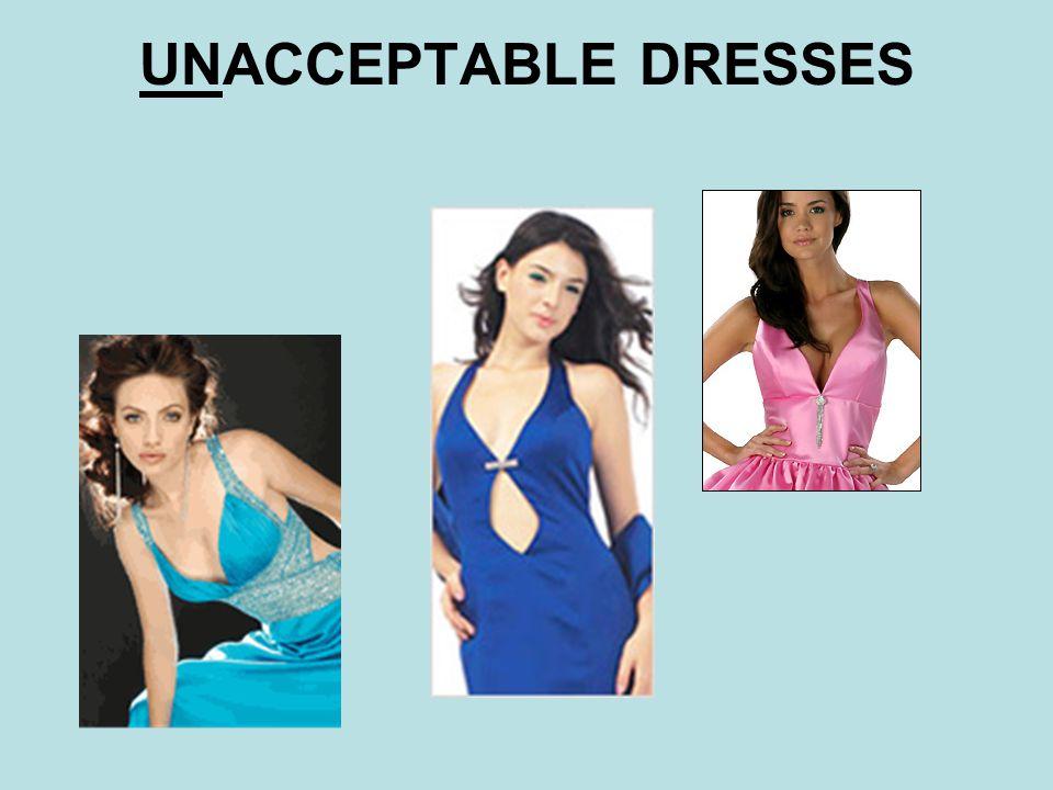 UNACCEPTABLE DRESSES